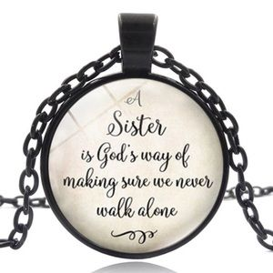 A Sister is God's way....... (G24)